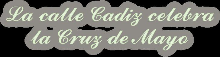 La calle Cadiz celebra la Cruz de Mayo
