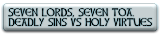 SEVEN LORDS, SEVEN TOA.