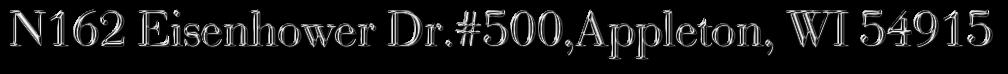 N162 Eisenhower Dr.#500,Appleton, WI 54915
