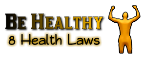 Be Healthy 8 Health Laws
