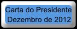 Carta do Presidente                 Dezembro de 2012