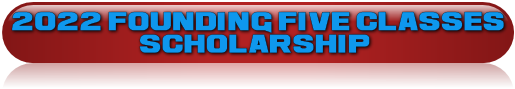 2022 FOUNDING FIVE CLASSES<br>                       SCHOLARSHIP