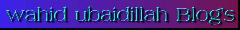 wahid ubaidillah Blog's