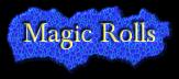 Magic Rolls