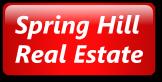 Spring HillReal Estate