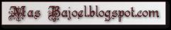 Mas Bajoel.blogspot.com