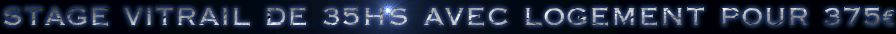 STAGE VITRAIL DE 30HS AVEC LOGEMENT POUR 400€