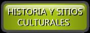 HISTORIA Y SITIOS      CULTURALES