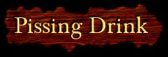 Pissing Drink