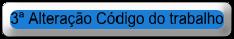 3ª Alteração Código do trabalho