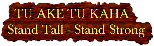TU AKE TU KAHA Stand Tall - Stand Strong