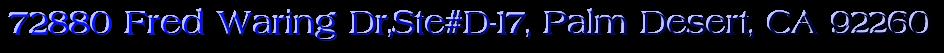 72880 Fred Waring Dr,Ste#D-17, Palm Desert, CA 92260