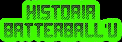 Historia<br /> batterball'u