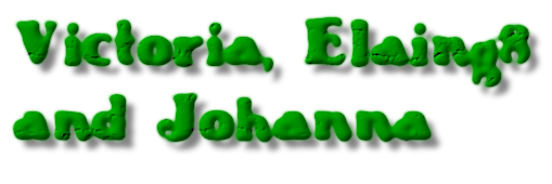 Victoria, Elaing8<br>and Johanna