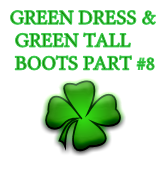 GREEN DRESS & GREEN TALL BOOTS PART #8