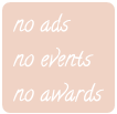 no ads no events no awards
