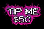 TIP ME $50