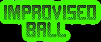 Improvised<br />    ball