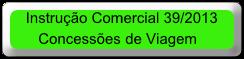 Instrução Comercial 39/2013 Concessões de Viagem