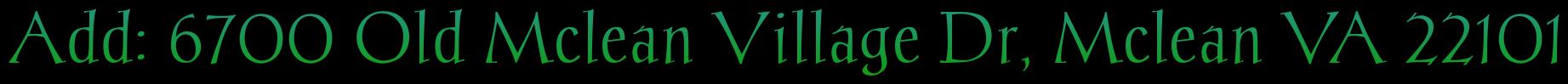 Add: 6700 Old Mclean Village Dr, Mclean VA 22101