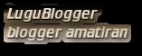LuguBlogger blogger amatiran