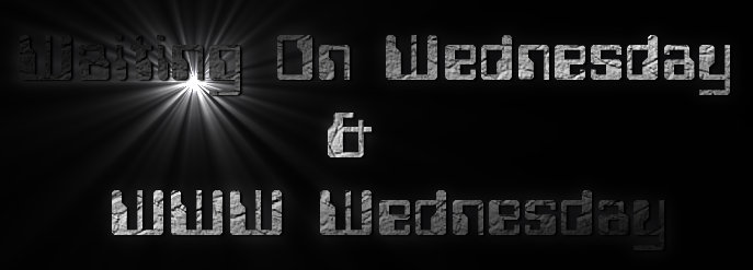 Waiting On Wednesday           &    WWW Wednesday