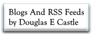 Blogs And RSS Feeds by Douglas E Castle