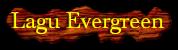 Lagu Evergreen