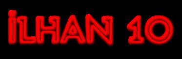 İLHAN 10