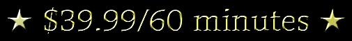 ★ $39.99/60 minutes ★
