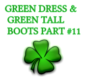 GREEN DRESS & GREEN TALL BOOTS PART #11
