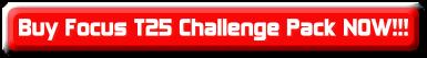 Buy Focus T25 Challenge Pack NOW!!!