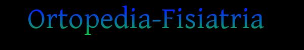 Ortopedia-Fisiatria