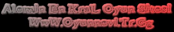 Alemin En KraL Oyun Sitesi         WwW.Oyunnevi.Tr.Gg