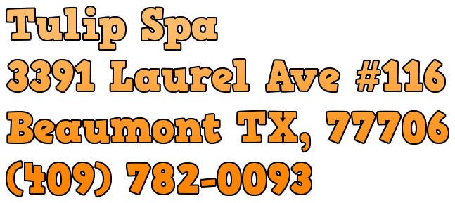 Tulip Spa 3391 Laurel Ave #116 Beaumont TX, 77706 (409) 782-0093