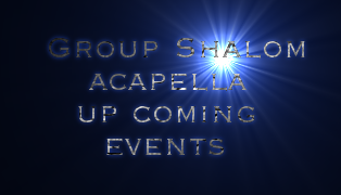 Group Shalom     acapella     up coming      events