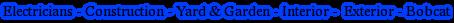 Electricians - Construction - Yard & Garden - Interior -  Exterior - Bobcat