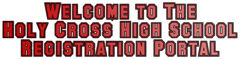 Welcome to The Holy Cross High School    Registration Portal
