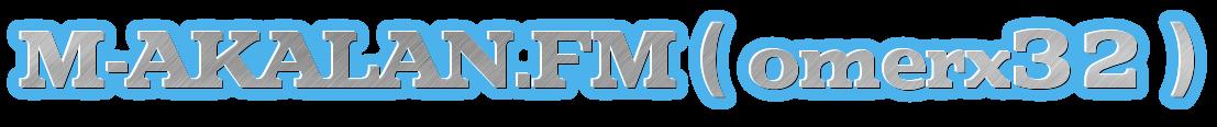 M-AKALAN.FM ( omerx32 )