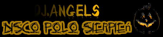 Dj.Angels Disco Polo Sierpień