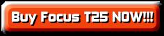 Buy Focus T25 NOW!!!