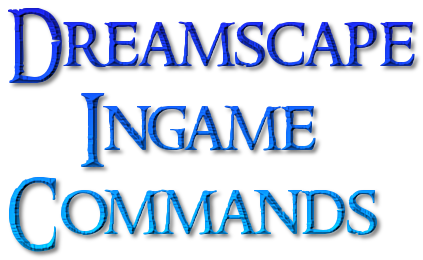 In game commands - Guides - Dreamscape RSPS - #1 Custom Server