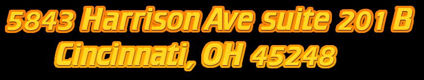 5843 Harrison Ave suite 201 B Cincinnati, OH 45248