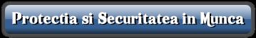 Protectia si Securitatea in Munca
