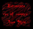 Entrevista con el vampiro. Anne Rice
