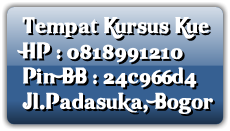 Tempat Kursus Kue HP : 0818991210 Pin BB : 24c966d4 Jl.Padasuka, Bogor