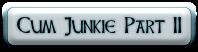 Cum Junkie Part II