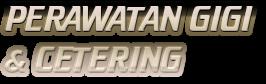PERAWATAN GIGI & CETERING