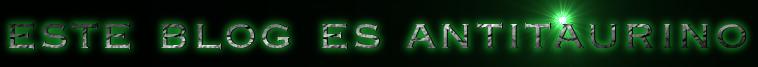 este blog es antitaurino