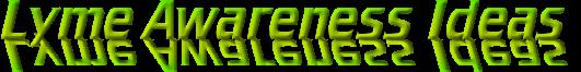 Lyme Awareness Ideas